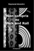 Rien compris au rock and roll