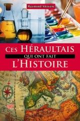 Couverture Ces Héraultais qui ont fait l'histoire.jpg